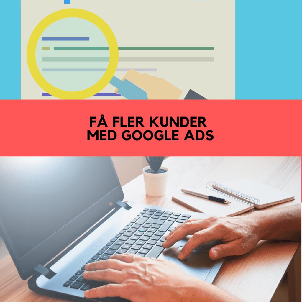 Få fler kunder med Google Ads